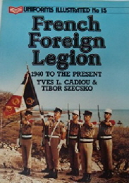 French Foreign Legion 1940 To the Present (Uniforms Illustrated)